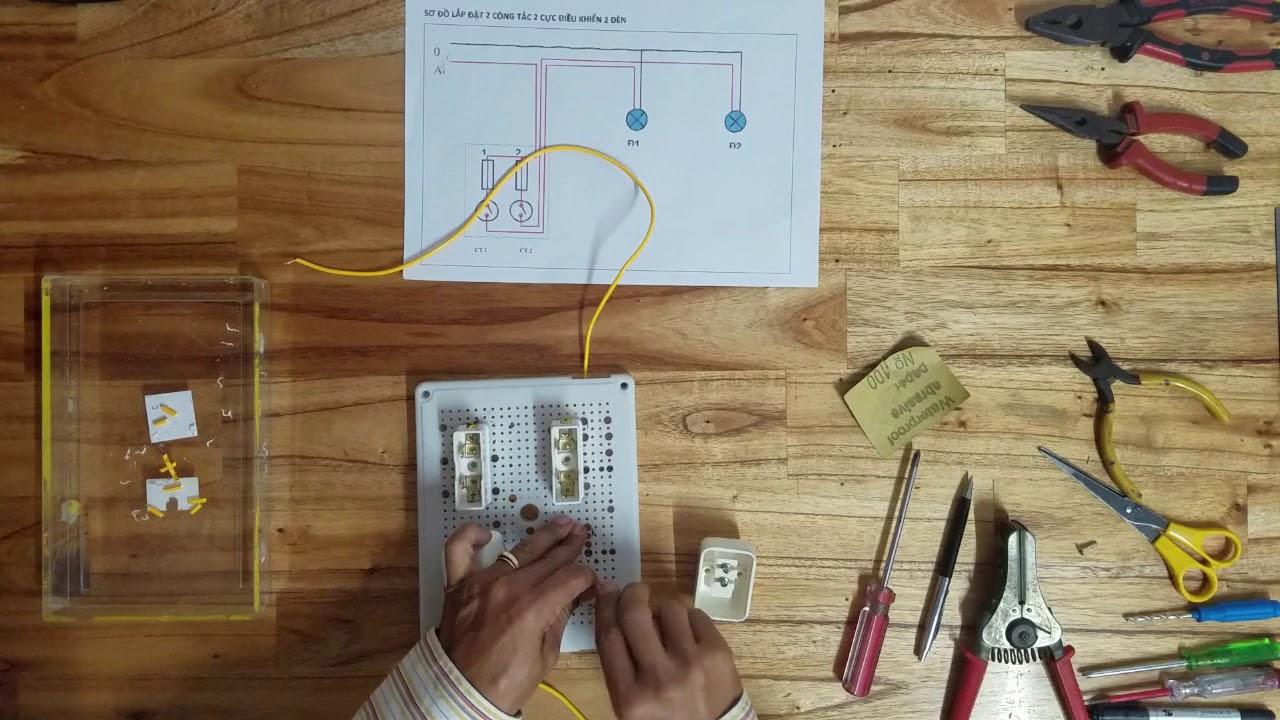 Công nghệ 9 – Bài 8.  Hướng dãn thực hành lắp mạch điện 2 công tắc 2 cực điều khiển