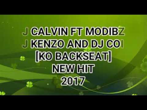 Dj Calvin x Modibza x Dj Kenzo &Dj Coin_Ko backseat new hit%% 2017