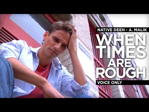 When Times Are Rough – Voice Only – Native Deen (A. Malik)