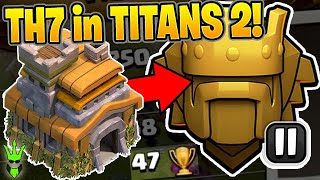 HUGE 47 TROPHY GAIN PUSHES MY TH7 TO TITANS 2! - Clash of Clans
