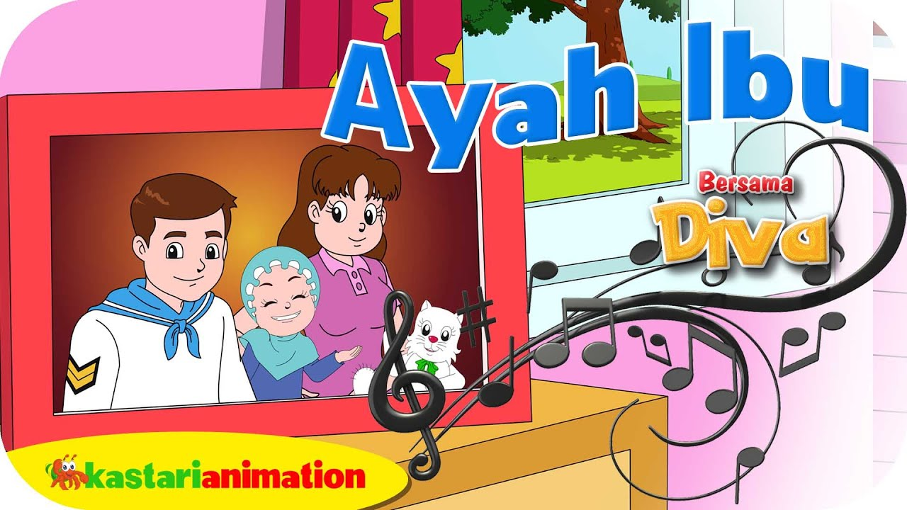 AYAH IBU Lagu Anak Indonesia HD Kastari Animation Official