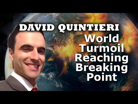 World Turmoil Reaching Breaking Point, Oil Crash, World Depression, WW3? - David Quintieri