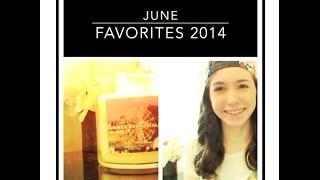 June Favorites 2014! Thumbnail