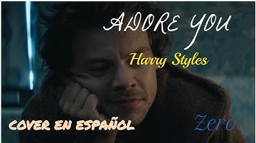 ADORE YOU - HARRY STYLES l COVER EN ESPAÃ'OL