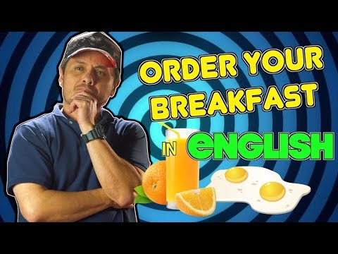 Cómo pedir el DESAYUNO en Inglés