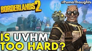 Is Borderlands 2's Ultimate Vault Hunter Mode too Hard? (UVHM Worth Playing?) #PumaThoughts