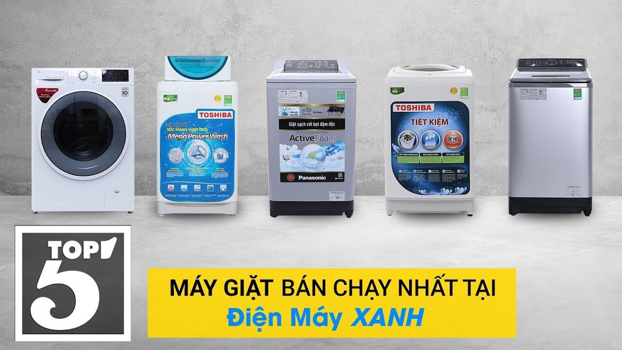Top 5 máy giặt bán chạy nhất Điện máy Xanh năm 2018