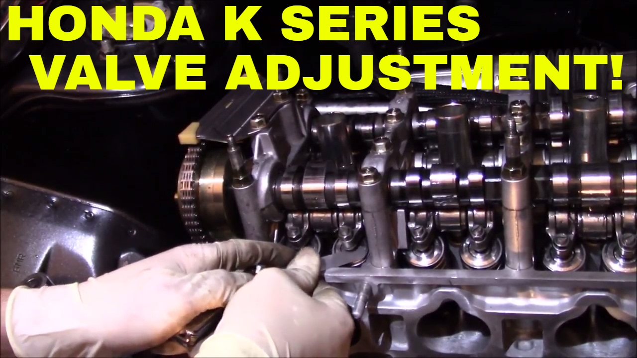 HONDA K SERIES VALVE ADJUSTMENT! - YouTube
