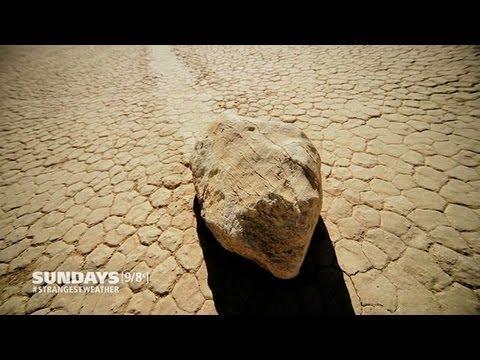 Strangest Weather On Earth:  Roving Rocks!