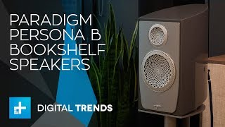Paradigm Persona B Bookshelf Speakers - Hands On Review