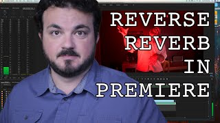 How To Create Reverse Reverb In Premiere Pro