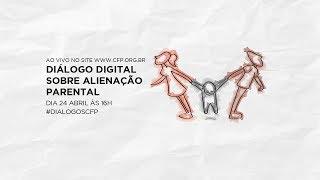 #AOVIVO Alienação parental será tema de Diálogo Digital do CFP