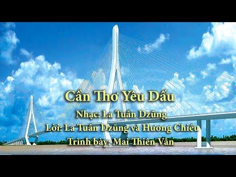 Cần Thơ Yêu Dấu  - Mai Thiên Vân - Nhạc: La Tuấn Dzũng