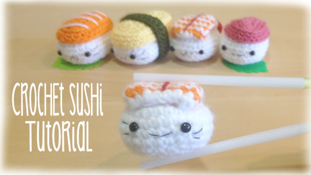 How To Crochet Cute Kawaii Sushi Amigurumi Tutorial Youtube