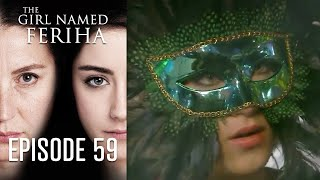 The Girl Named Feriha - 59 Episode