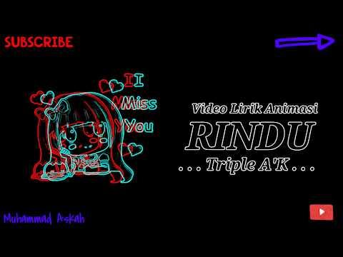 Lagu LDR Paling Sedih 2018 || Video  Animasi Lirik Rindu - Triple A'K