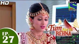 Tum Aise Hi Rehna - तुम ऐसे ही रहना - Episode 27 - 16th December 2014