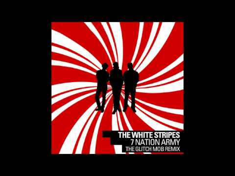 The White Stripes - Seven Nation Army (The Glitch Mob Remix) - YouTube