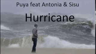 Puya feat Antonia & Sisu-hurricane