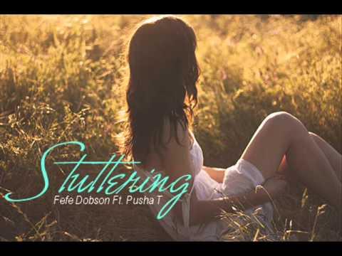 Stuttering - Fefe Dobson Ft. Pusha T