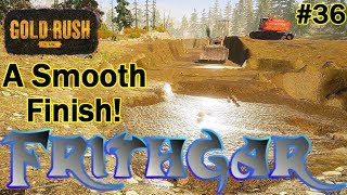 Let's Play Gold Rush The Game #36: A Smooth Finish!