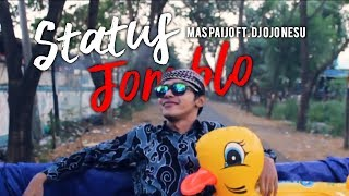 Gambar cover MAS PAIJO ft. DJ OJO NESU - Status Jomblo (Official Music Video)