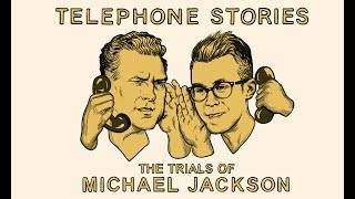 Telephone Stories: The Trials of Michael Jackson (Podcast Trailer)