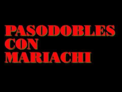 PASODOBLES CON MARIACHI    PLAZA MEXICO
