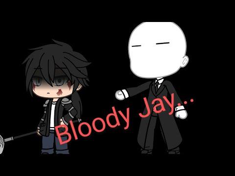 Bloody Jay  Creepypasta GLMM  Part1/3