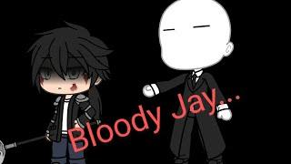 Bloody Jay||Creepypasta GLMM||Part1\/3