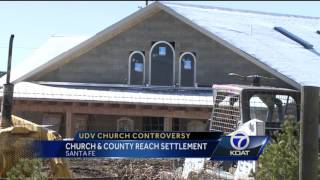 UDV Church, Santa Fe County Reach Agreement
