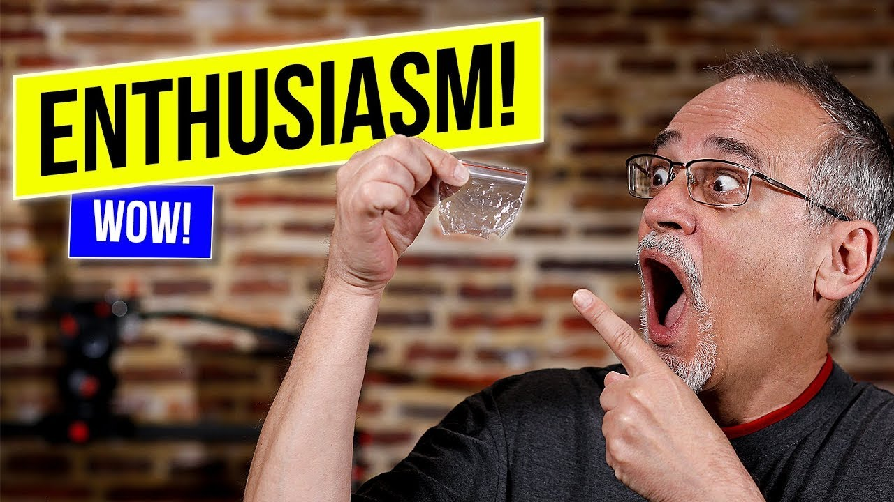 ENTHUSIASM - 10 Tips You Can Practice Right Now!