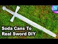 Soda Cans To Real Sword DIY