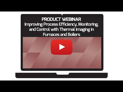 Improving Process Efficiency, Monitoring, And Control With Thermal Imaging In Furnaces And Boilers