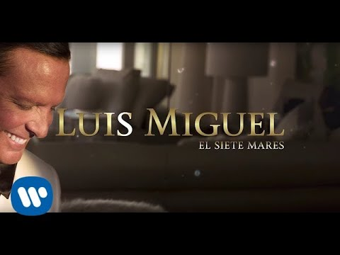 Luis Miguel - El Siete Mares (Lyric Video)
