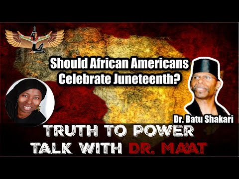 Dr. Batu Shakari & Dr. Ma'at: Should African Americans Celebrate Juneteenth?