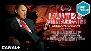 Sheldon Adelson, l'ultra milliardaire - Le Biopic - L'Effet Papillon - CANAL+