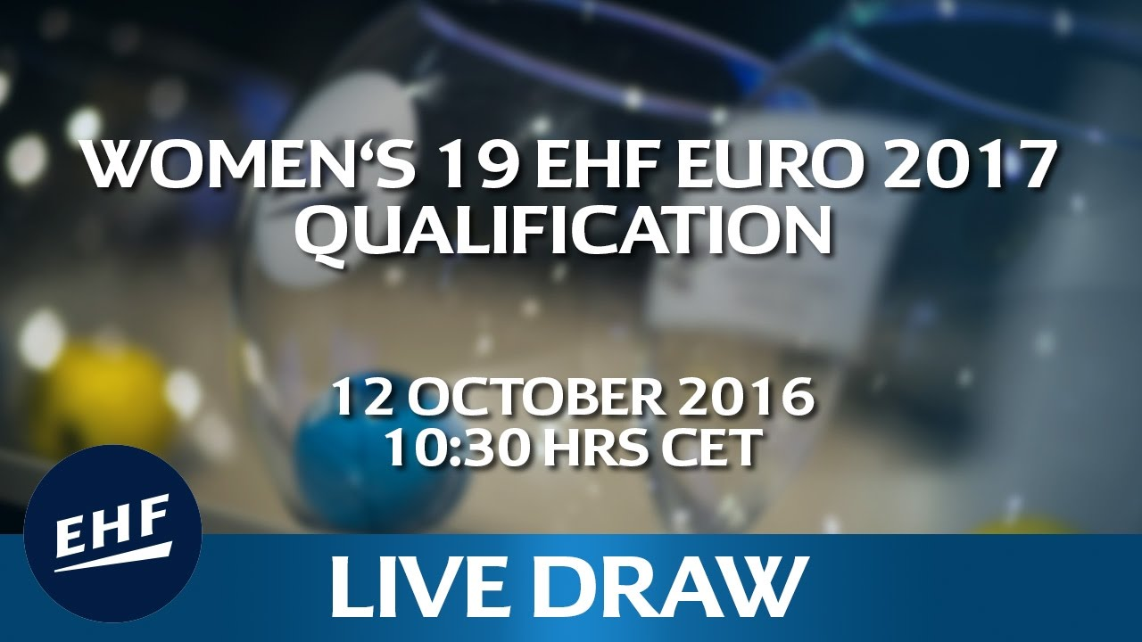 Draw for the Women's 19 EHF EURO 2017 Qualification
