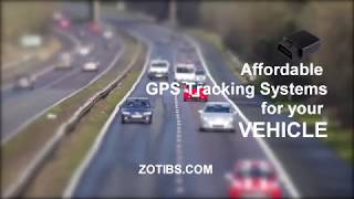 Affordable GPS tracking system for your Vehicle - ZOTIBS GPS TRACKER
