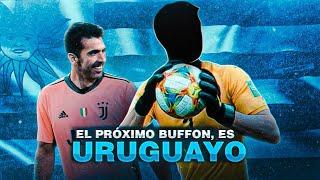 El 'próximo' BUFFON ¡es URUGUAYO!