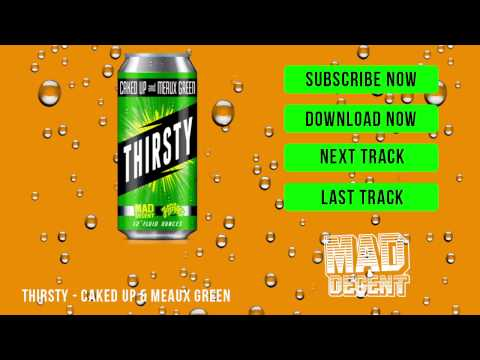 Caked Up & Meaux Green - Thirsty [Official Full Stream]