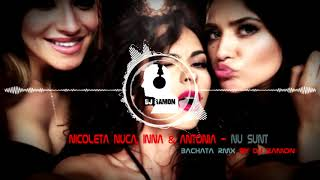 Nicoleta Nuca, INNA &amp Antonia - Nu Sunt (Bachata Remix by DJ Ramon)