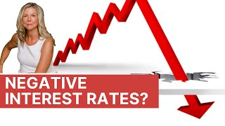 Negative Interest Rates? What does that mean for savers and mortgages? Is it going to happen?