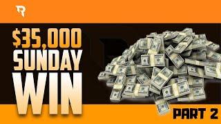 $35.000 Sunday Win - Highlights Part 2
