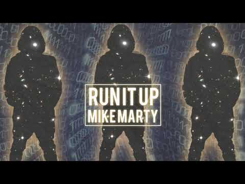 Mike Marty - Run It Up (Prod. By Mike Marty)