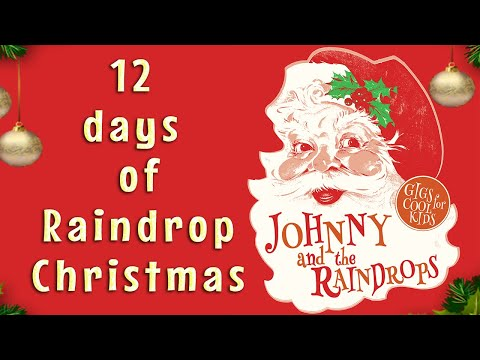 'The 12 days of Christmas'. Funny version by Johnny and the Raindrops