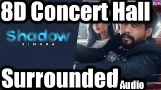 Shadow :Singga(8D Concert hall Surrounded )Sukhe || Latest Punjabi Song 2019 || MixSingh || HS audio