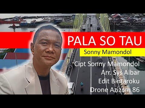 Pala So Tau - Penyanyi & Pencipta Sonny Mamondol