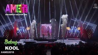 #AME2018 I Bebas by KOOL | Persembahan Pembukaan I Anugerah MeleTOP Era 2018