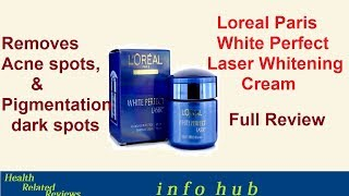 LOREAL PARIS WHITE PERFECT LASER WHITENING CREAM, USES, SIDE EFFECTS, HOW TO USE  REVIEW IN HINDI